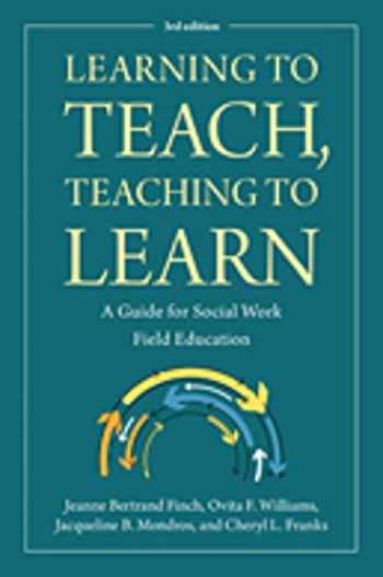 9780872932036-0872932036-Learning to Teach, Teaching to Learn: A Guide for Social Work Field Education