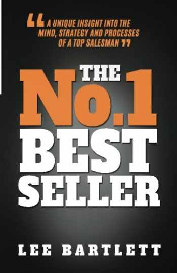 9780995517509-0995517509-The No.1 Best Seller: A Unique Insight into the Mind, Strategy and Processes of a Top Salesman
