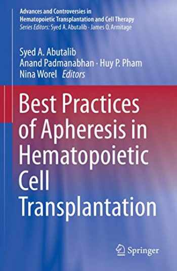 9783319551302-3319551302-Best Practices of Apheresis in Hematopoietic Cell Transplantation (Advances and Controversies in Hematopoietic Transplantation and Cell Therapy)