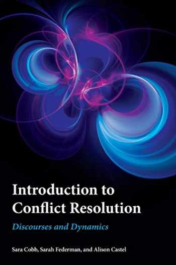 9781786608512-1786608510-Introduction to Conflict Resolution: Discourses and Dynamics