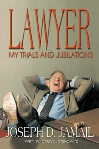 9781571688095-1571688099-Lawyer: My Trials and Jubilations