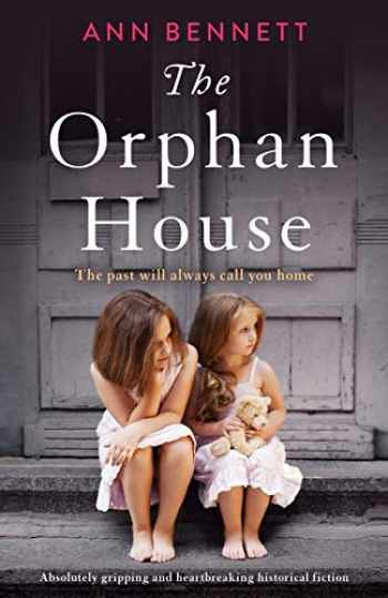 9781838881566-1838881565-The Orphan House: Absolutely gripping and heartbreaking historical fiction