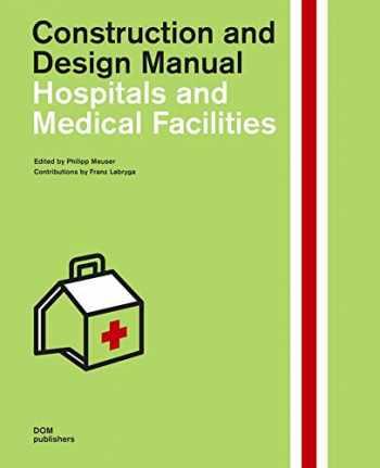 9783869226743-3869226749-Hospitals and Medical Facilities: Construction and Design Manual