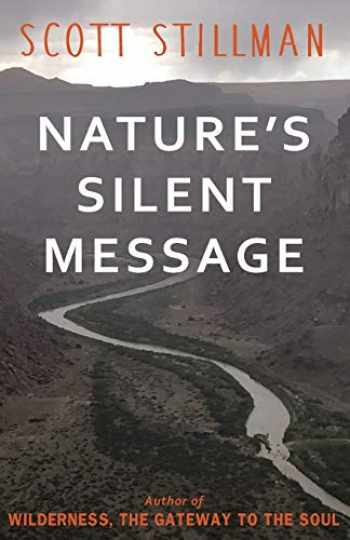 9781732352223-1732352224-Nature's Silent Message