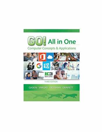 9780134505749-0134505743-GO! All in One: Computer Concepts and Applications (3rd Edition) (GO! for Office 2016 Series)
