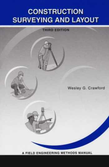 9780964742116-096474211X-Construction Surveying and Layout: A Step-By-Step Field Engineering Methods Manual (3rd Edition)