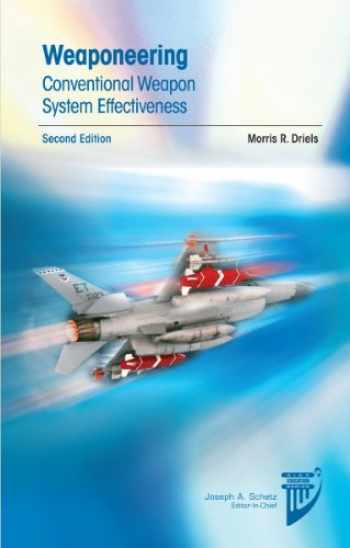 9781600869259-1600869254-Weaponeering: Conventional Weapon System Effectiveness (Aiaa Education Series)