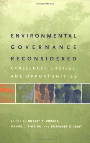 9780262541749-0262541742-Environmental Governance Reconsidered: Challenges, Choices, and Opportunities (American and Comparative Environmental Policy)
