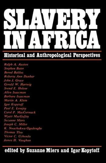 9780299073343-0299073343-Slavery In Africa: Historical and Anthropological Perspectives