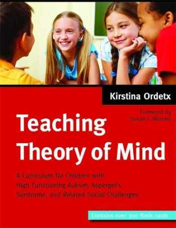 9781849058971-1849058970-Teaching Theory of Mind: A Curriculum for Children with High Functioning Autism, Asperger's Syndrome, and Related Social Challenges