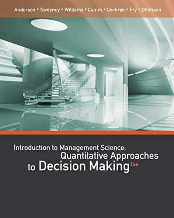 9781111823610-1111823618-An Introduction to Management Science: Quantitative Approaches to Decision Making
