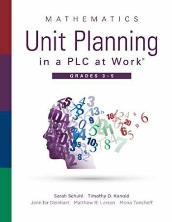 9781951075255-1951075250-Mathematics Unit Planning in a PLC at Work®, Grades 3-5 (A guide to collaborative teaching and mathematics lesson planning to increase student understanding and expected learning outcomes.)