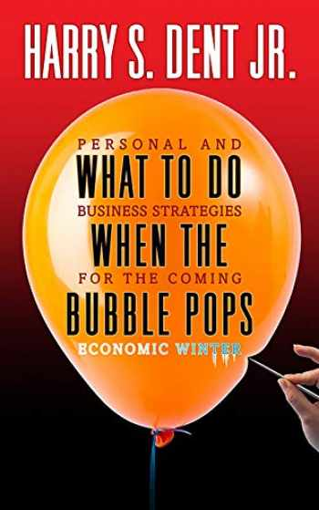 9781722502010-1722502010-What to Do When the Bubble Pops: Personal and Business Strategies For The Coming Economic Winter