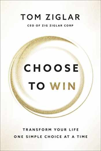 9781400209545-1400209544-Choose to Win: Transform Your Life, One Simple Choice at a Time