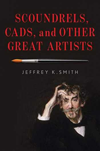 9781538126776-153812677X-Scoundrels, Cads, and Other Great Artists