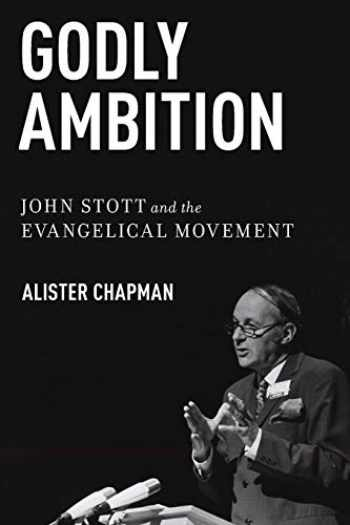 9780199367924-0199367922-Godly Ambition: John Stott and the Evangelical Movement
