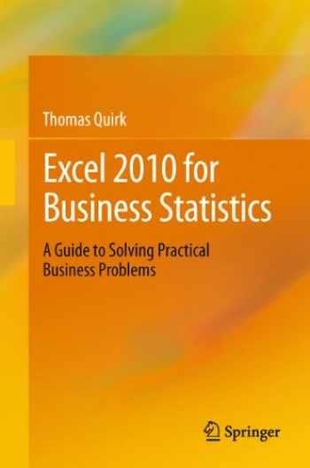 9781441999337-1441999337-Excel 2010 for Business Statistics: A Guide to Solving Practical Business Problems