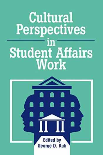 9781883485016-1883485010-Cultural Perspectives in Student Affairs Work (American College Personnel Association Series)