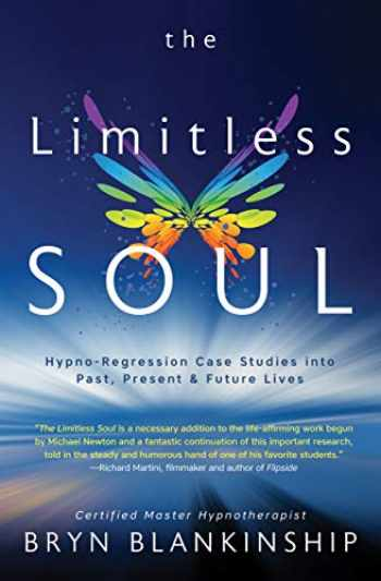 9780738758886-0738758884-The Limitless Soul: Hypno-Regression Case Studies into Past, Present, and Future Lives