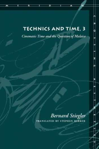 9780804761680-080476168X-Technics and Time, 3: Cinematic Time and the Question of Malaise (Meridian: Crossing Aesthetics)