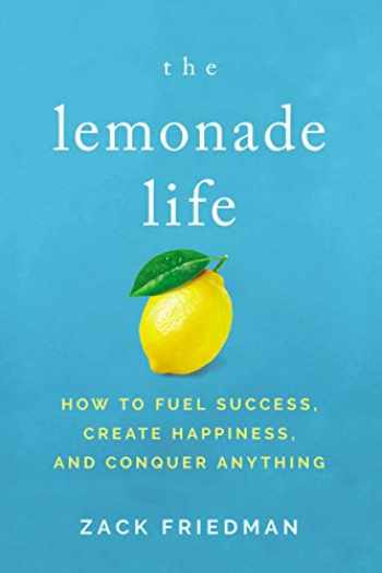 9781400211593-140021159X-The Lemonade Life: How to Fuel Success, Create Happiness, and Conquer Anything
