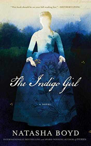 9781538552926-1538552922-The Indigo Girl: A Novel