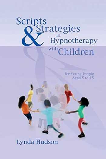 9781845901394-1845901398-Scripts & Strategies in Hypnotherapy With Children
