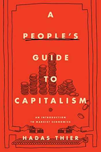 9781642591699-1642591696-A People's Guide to Capitalism: An Introduction to Marxist Economics