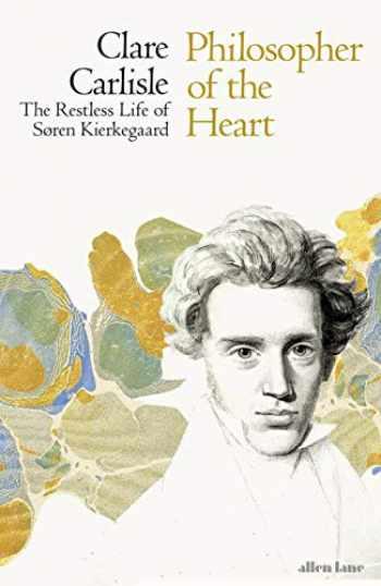 9780241283585-0241283582-Philosopher of the Heart: The Restless Life of Søren Kierkegaard