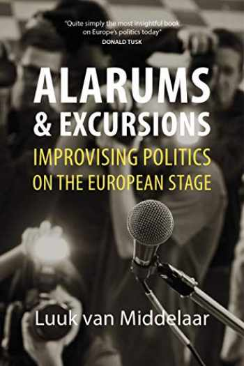 9781788211727-1788211723-Alarums and Excursions: Improvising Politics on the European Stage