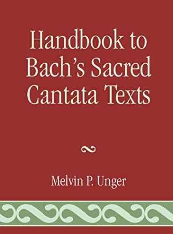 9780810829794-0810829797-Handbook to Bach's Sacred Cantata Texts