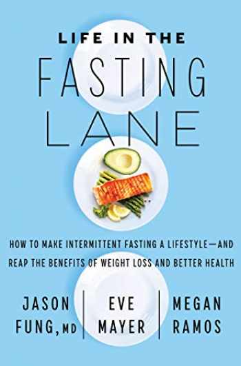 9780062969446-0062969447-Life in the Fasting Lane: How to Make Intermittent Fasting a Lifestyle―and Reap the Benefits of Weight Loss and Better Health
