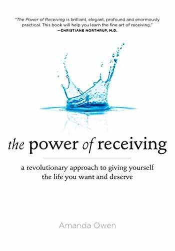 9781585428175-1585428175-The Power of Receiving: A Revolutionary Approach to Giving Yourself the Life You Want and Deserve