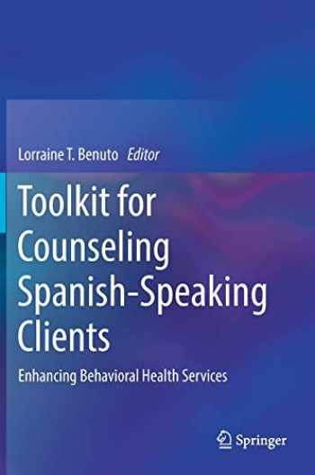 9783319648781-3319648780-Toolkit for Counseling Spanish-Speaking Clients: Enhancing Behavioral Health Services
