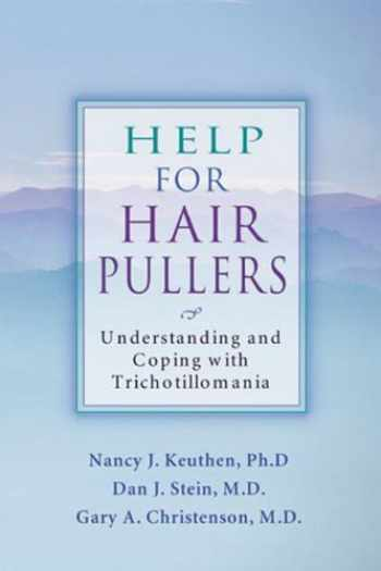 9781572242326-1572242329-Help for Hair Pullers: Understanding and Coping with Trichotillomania
