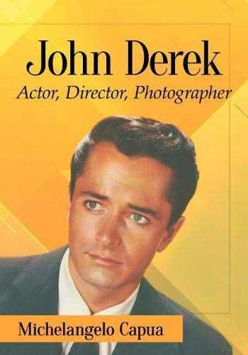 9781476675886-1476675880-John Derek: Actor, Director, Photographer