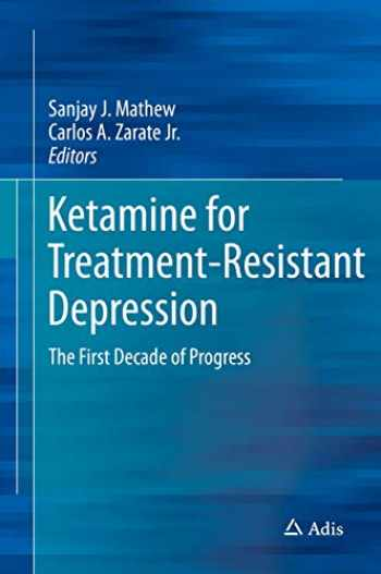 9783319429236-331942923X-Ketamine for Treatment-Resistant Depression: The First Decade of Progress