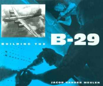 9781560986096-1560986093-Building the B-29 (Smithsonian History of Aviation and Spaceflight)