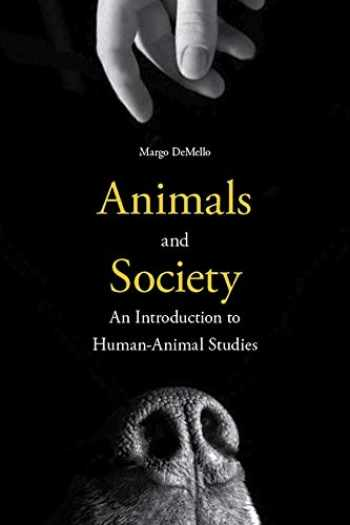 9780231152952-0231152957-Animals and Society: An Introduction to Human-Animal Studies