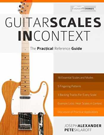 9781502492050-1502492059-Guitar Scales in Context: The Practical Reference Guide