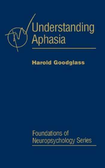 9780122900402-0122900405-Understanding Aphasia (Foundations of Neuropsychology)