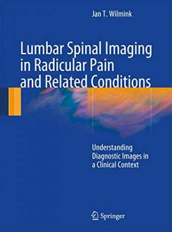 9783540938293-354093829X-Lumbar Spinal Imaging in Radicular Pain and Related Conditions: Understanding Diagnostic Images in a Clinical Context