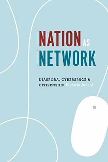 9780226144818-022614481X-Nation as Network: Diaspora, Cyberspace, and Citizenship