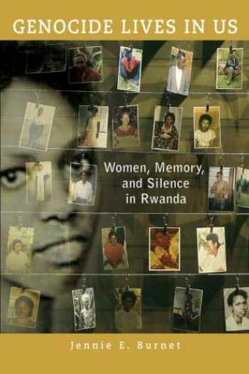 9780299286446-0299286444-Genocide Lives in Us: Women, Memory, and Silence in Rwanda (Women in Africa and the Diaspora)