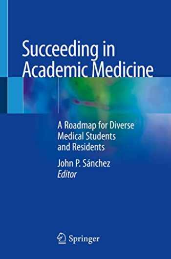 9783030332662-3030332667-Succeeding in Academic Medicine: A Roadmap for Diverse Medical Students and Residents
