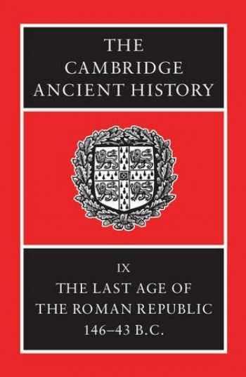 9780521256032-0521256038-The Cambridge Ancient History Volume 9: The Last Age of the Roman Republic, 146-43 BC