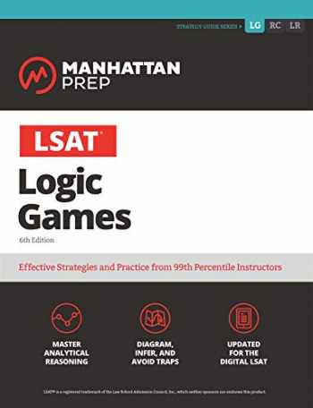 9781506265629-1506265626-LSAT Logic Games (Manhattan Prep LSAT Strategy Guides)
