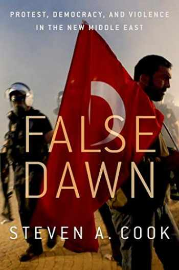 9780190611415-0190611413-False Dawn: Protest, Democracy, and Violence in the New Middle East