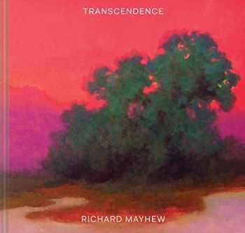 9781452178905-1452178909-Transcendence: (American Landscape Painting, Painter Richard Mayhew Art Book)