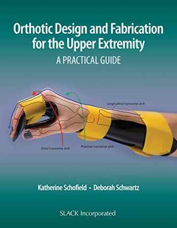 9781630915902-1630915904-Orthotic Design and Fabrication for the Upper Extremity: A Practical Guide